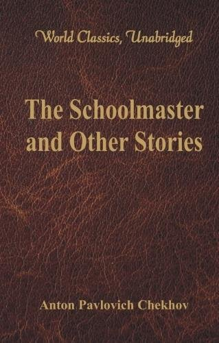 Download The Schoolmaster and Other Stories (World Classics, Unabridged) PDF