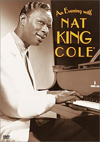 - An Evening with Nat King Cole