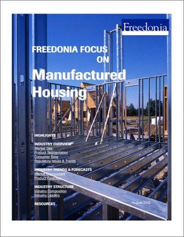 Freedonia Focus on Manufactured Housing