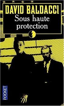 Sous haute protection par Baldacci