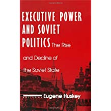 Executive Power and Soviet Politics
