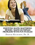 Enjoying Math: Mastering MOEMS / Math Olympiad Problems with Fun Puzzles, Deepak Kulkarni, 1480135321