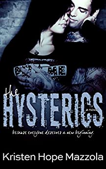 The Hysterics: A Standalone Rock Star Romance by [Mazzola, Kristen Hope]