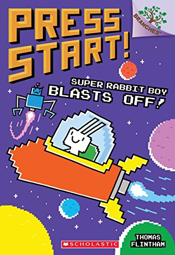 Super Rabbit Boy Blasts Off!: A Branches Book (Press Start! #5) (Blast Video)