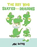img - for The Boy Who Skated with Dragons book / textbook / text book