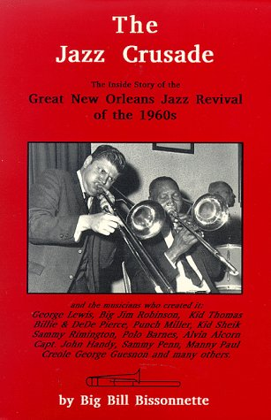 The Jazz Crusade: The Inside Story of the Great New Orleans Jazz Revival of the 1960'S/Includes Compact Disk