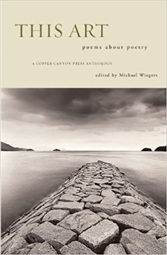 Book This Art: A Copper Canyon Ars Poetica Anthology (Copper Canyon Press Anthology) (2003-03-01)
