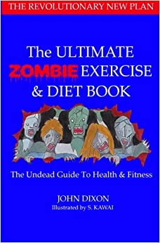Book The Ultimate Zombie Exercise and Diet Book: The Undead Guide to Health and Fitness: Volume 1