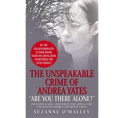 Are You There Alone The Unspeakable Crime Of Andrea Yates O Malley Suzanne 9780743466295 Books Amazon Ca