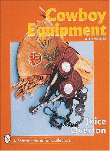 Cowboy Equipment (Schiffer Military History) (Cowboy Equipment)