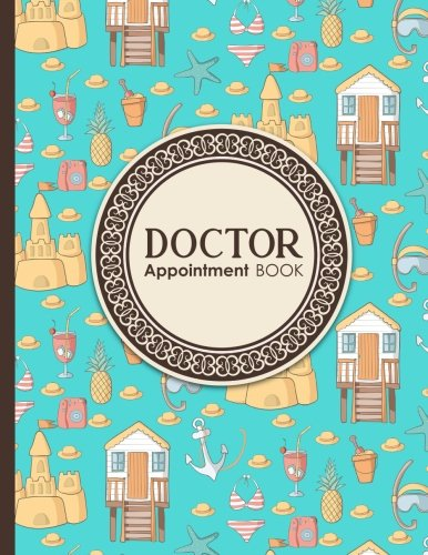 Download Doctor Appointment Book: 6 Columns Appointment Notebook, Best Appointment Scheduler, My Appointment Book, Cute Beach Cover (Volume 52) pdf epub
