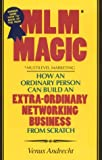 MLM Magic : How an Ordinary Person Can Build an Extraordinary Networking Business from Scratch, Andrecht, Venus C., 0941903028