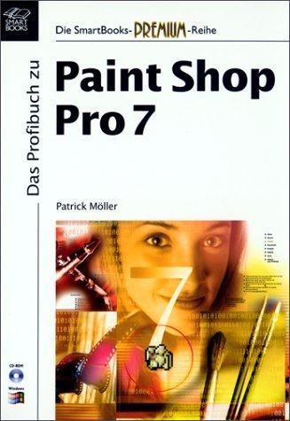 Das Profibuch Zu Paint Shop Pro 7 M. CD ROM