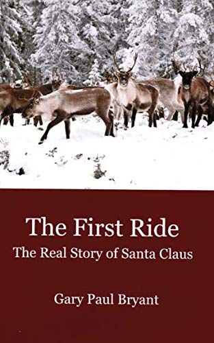 The First Ride: The Real Story of Santa -