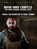 Robin Hood Complex - The fight against Islamic State
