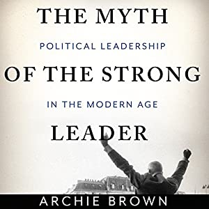 The Myth of the Strong Leader Hörbuch