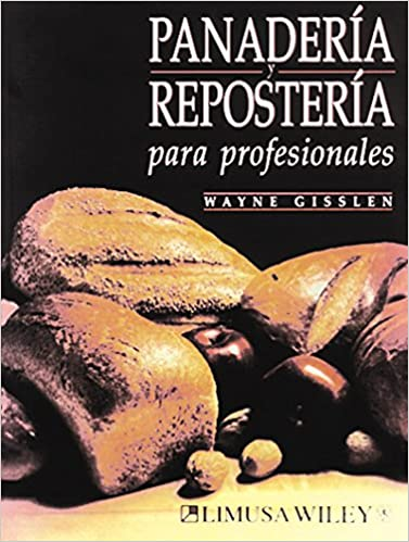 Panaderia y Reposteria para profesionales/Professional Baking (Spanish Edition): Wayne Gisslen: 9789681845490: Amazon.com: Books