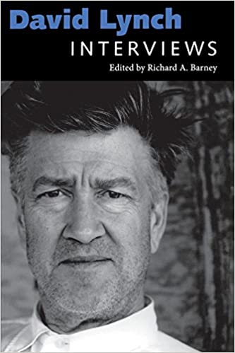 David Lynch: Interviews (Conversations With Filmmakers Series) by Richard A. Barney