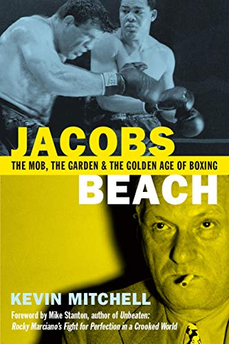 Pdf Outdoors Jacobs Beach: The Mob, the Garden and the Golden Age of Boxing