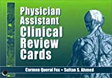 Physician Assistant Clinical Review Cards, Fox, Carmen Queral and Ahmed, Sultan S., 0803605390