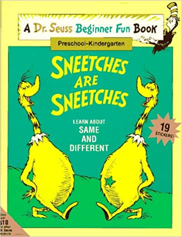 Sneetches Are Sneetches Learn About Same And Different A Dr Seuss