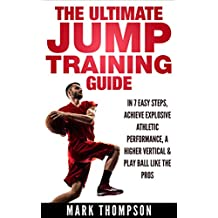Jump Higher | The Ultimate Jumping Training Guide — Learn How To Jump Higher in 7 Easy Steps — The Only Slam Dunk Vertical Training Program You Need