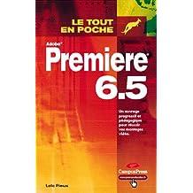 Premiere 6.5 (adobe) tout en poche