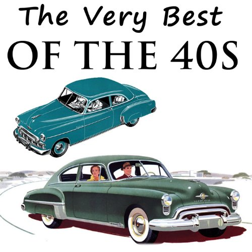 The Very Best of the 40s