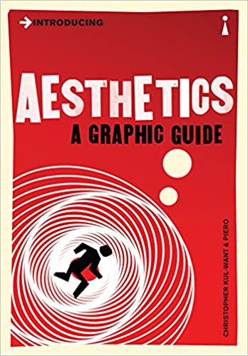 Introducing Aesthetics A Graphic Guide