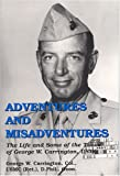 Adventures and Misadventures--The Life and Times of George W. Carrington, George Carrington, 0533148596