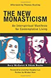 The New Monasticism: An Interspiritual Manifesto for Contemplative Living