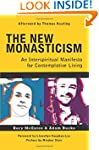 The New Monasticism: A Manifesto for...