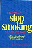 Product review for I Want to Stop Smoking...So Help Me God!: A Christian-Based Approach to Use When Quitting