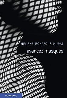 Avancez masqués, Bonafous-Murat, Hélène