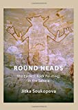Round Heads: The Earliest Rock Paintings in the Sahara