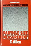 Particle Size Measurement, Terence Allen, 0412154102