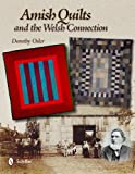 Amish Quilts and the Welsh Connection, Dorothy Osler, 0764339168