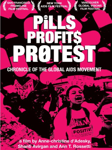 Pills Profits Protest: Chronicle of the Global AIDS Movement (Institutional Use) by
