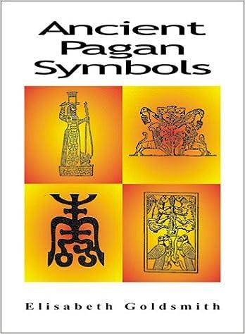 Ancient Pagan Symbols Elizabeth E Goldsmith 9780892540723 Books