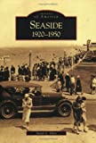 Seaside: 1920-1950 (OR) (Images of America)