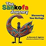 The Sankofa Journey: Discovering Your Heritage