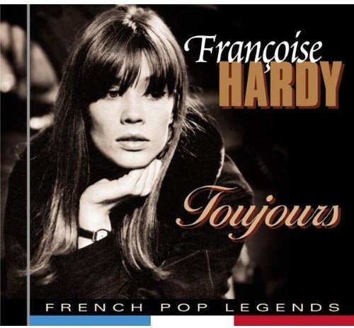 Hardy, Francoise : Toujours (Best Of Francoise Hardy)