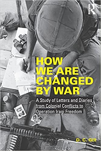 Book How We Are Changed by War: A Study of Letters and Diaries from Colonial Conflicts to Operation Iraqi Freedom