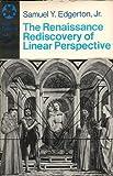 Renaissance Rediscovery of Linear Perspective, Edgerton, Samuel Y., Jr., 0064300692