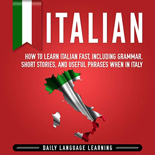 Pdf Travel Italian: How to Learn Italian Fast, Including Grammar, Short Stories, and Useful Phrases When in Italy