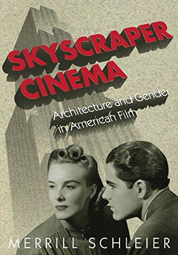 Skyscraper Cinema: Architecture and Gender in American Film