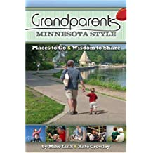Grandparents Minnesota Style: Places to Go And Wisdom to Share