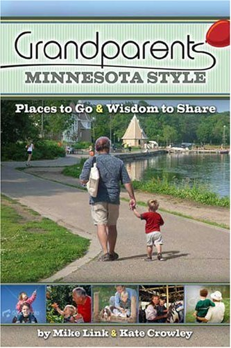 Download Grandparents Minnesota Style: Places to Go And Wisdom to Share pdf