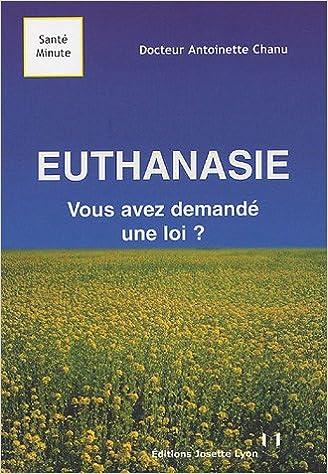 Lire Euthanasie : Vous avez demandé une loi ? epub pdf