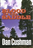 Blood on the Saddle, Dan Cushman, 0786209933